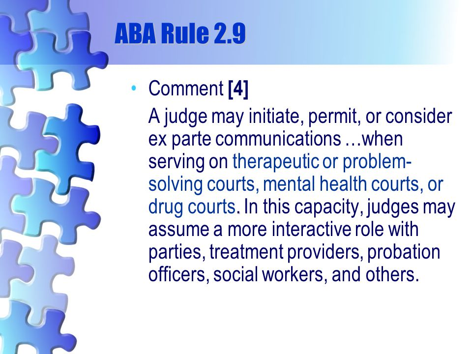 ABA Rule 2.9 Comment [4]